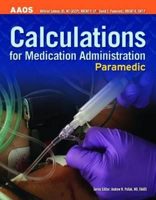 Calculations for Medication Administration By Pollack, Andrew N., M.D. (EDT)/ Salmon, Mithriel (EDT)/ Pomerantz, David S. (EDT)
