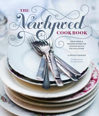 The Newlywed Cookbook By Copeland, Sarah