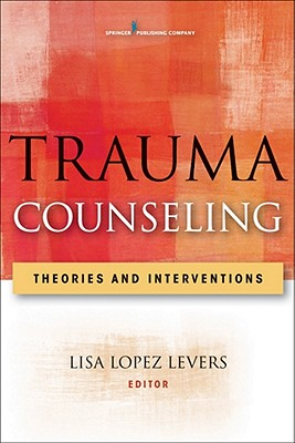 Trauma Counseling By Lopez Levers, Lisa (EDT)