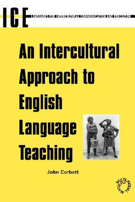 An Intercultural Approach to English Language Teaching By Corbett, John